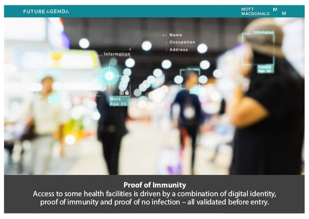 Proof of Immunity Access to some health facilities is driven by a combination of digital identity, proof of immunity and p...