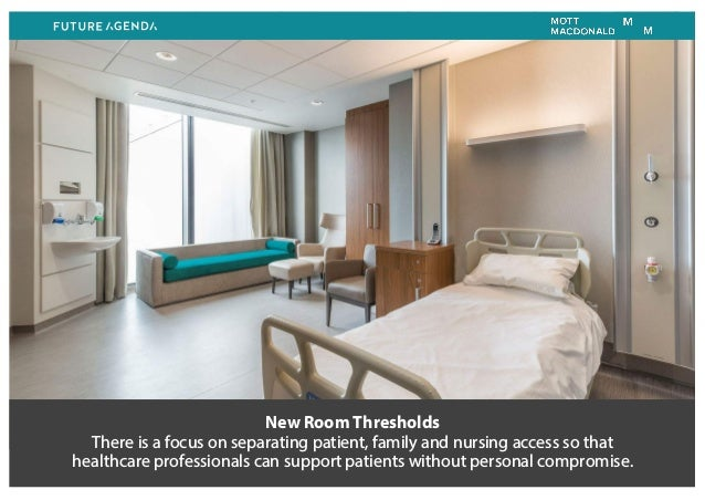 New Room Thresholds There is a focus on separating patient, family and nursing access so that healthcare professionals can...