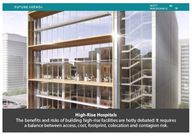 High-Rise Hospitals The benefits and risks of building high-rise facilities are hotly debated: It requires a balance betwe...