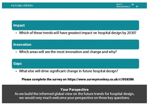 Your Perspective As we build the informed global view on the future trends for hospital design, we would very much welcome...