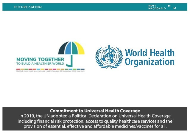 Commitment to Universal Health Coverage In 2019, the UN adopted a Political Declaration on Universal Health Coverage inclu...