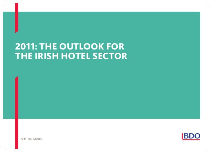 2011: The ouTlook forThe irish hoTel secTor Audit  Tax  Advisory