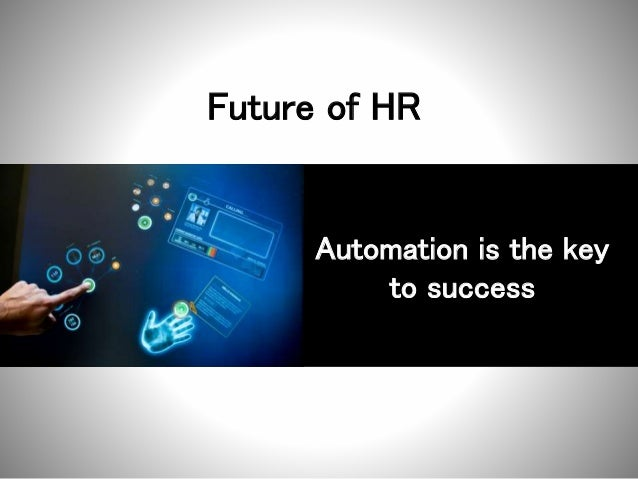 Future of HR Automation is the key to success