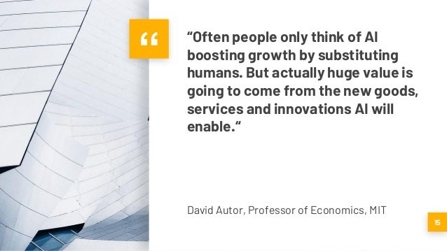 """"""" """"Often people only think of AI boosting growth by substituting humans. But actually huge value is going to come from the..."""