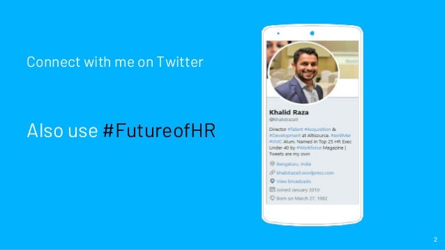 Connect with me on Twitter Also use #FutureofHR Place your screenshot here 2