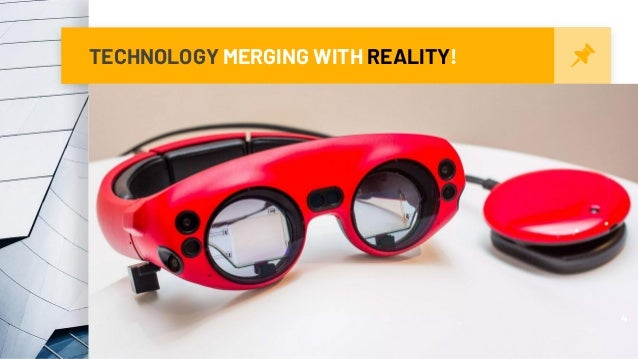 TECHNOLOGY MERGING WITH REALITY! 4