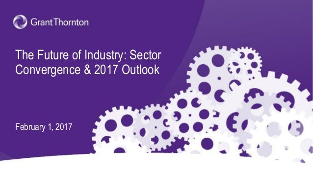 The Future of Industry: Sector Convergence & 2017 Outlook