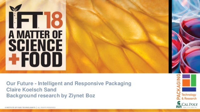 Our Future - Intelligent and Responsive Packaging Claire Koelsch Sand Background research by Ziynet Boz