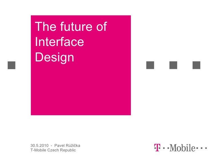 The future of Interface Design