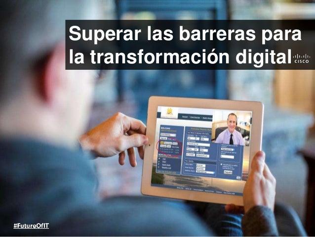 Superar las barreras para la transformación digital