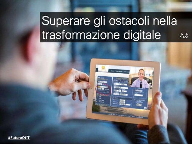 Superare gli ostacoli nella trasformazione digitale #FutureOfIT