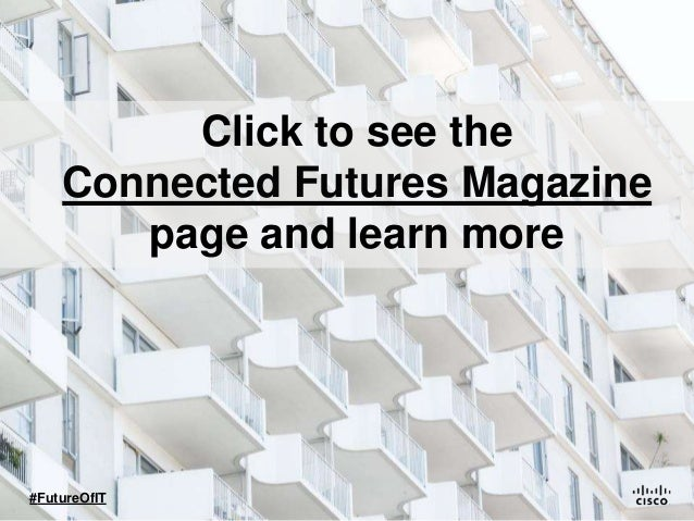Click to see the Connected Futures Magazine page and learn more #FutureOfIT