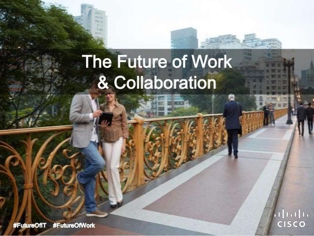 The Future of Work  & Collaboration  #FutureOfIT #FutureOfWork