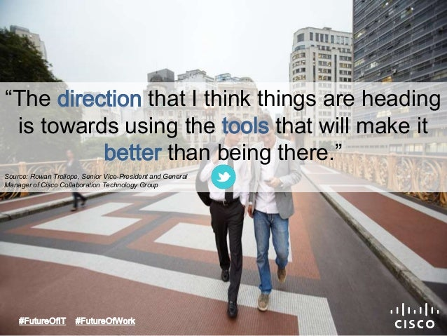 """""""The direction that I think things are heading  is towards using the tools that will make it  better than being there.""""  S..."""