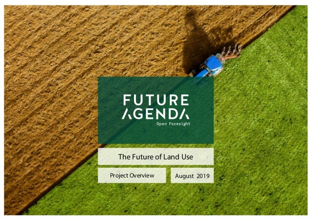 The Future of Land Use Project Overview August 2019
