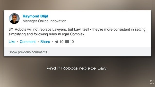 And if Robots replace Law..