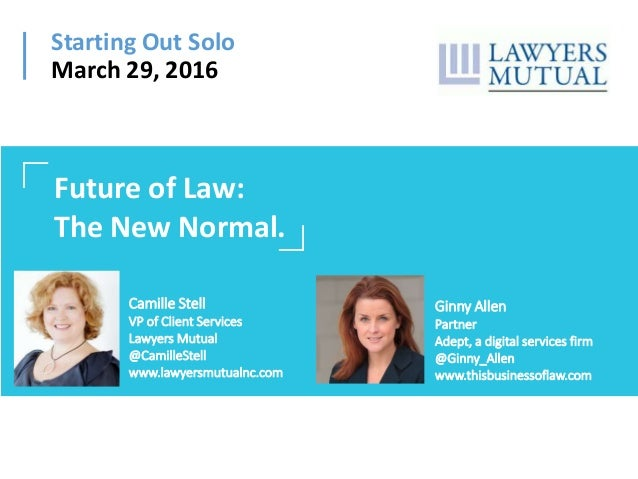 Starting Out Solo March 29, 2016 Camille Stell VP of Client Services Lawyers Mutual @CamilleStell www.lawyersmutualnc.com ...