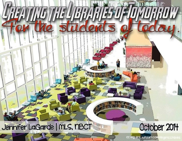 Creating School Libraries of the Future for The Students of Today