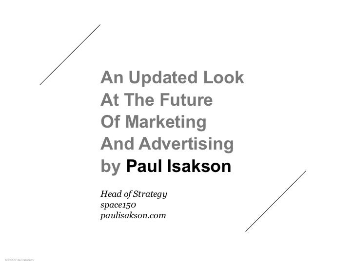 What's Next In Marketing And Advertising (2009) Slide 2