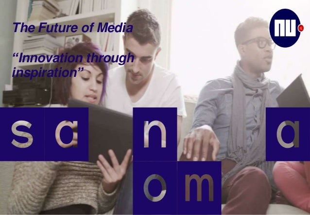"The Future of Media ""Innovation through inspiration"""