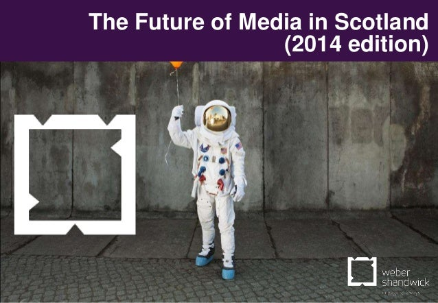 1 The Future of Media in Scotland (2014 edition)