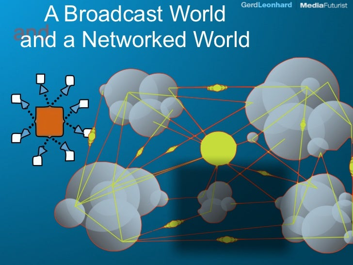 A Broadcast World and a Networked World