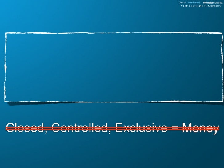Closed, Controlled, Exclusive = Money