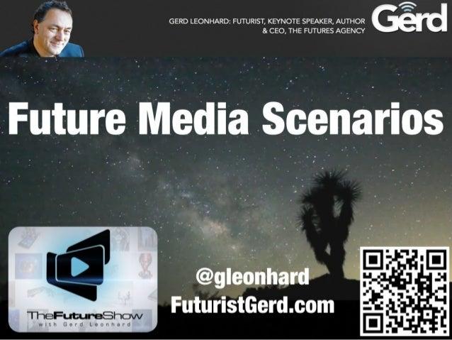 The future of media: summary by Futurist Gerd Leonhard