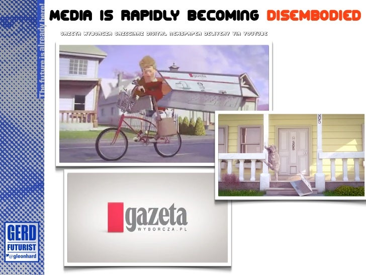 The future is already here!                              Media is rapidly becoming disembodied                            ...