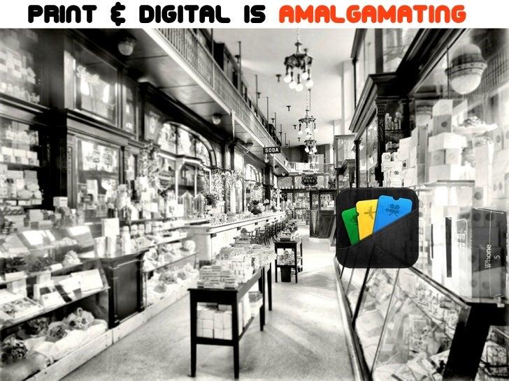 Print & Digital is amalgamating The future is already here!