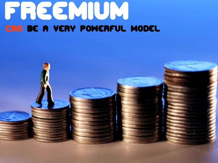 Freemium  The future is already here!can be a very powerful model