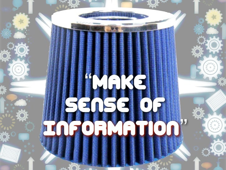 """make  sense ofInformation"""