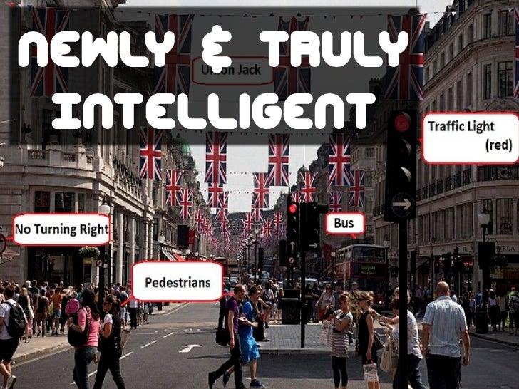 newly & truly Intelligent