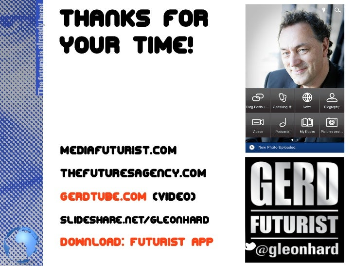 The future is already here!                              Thanks for                              your time!               ...