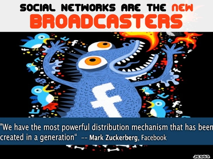 Social Networks are the new broadcasters