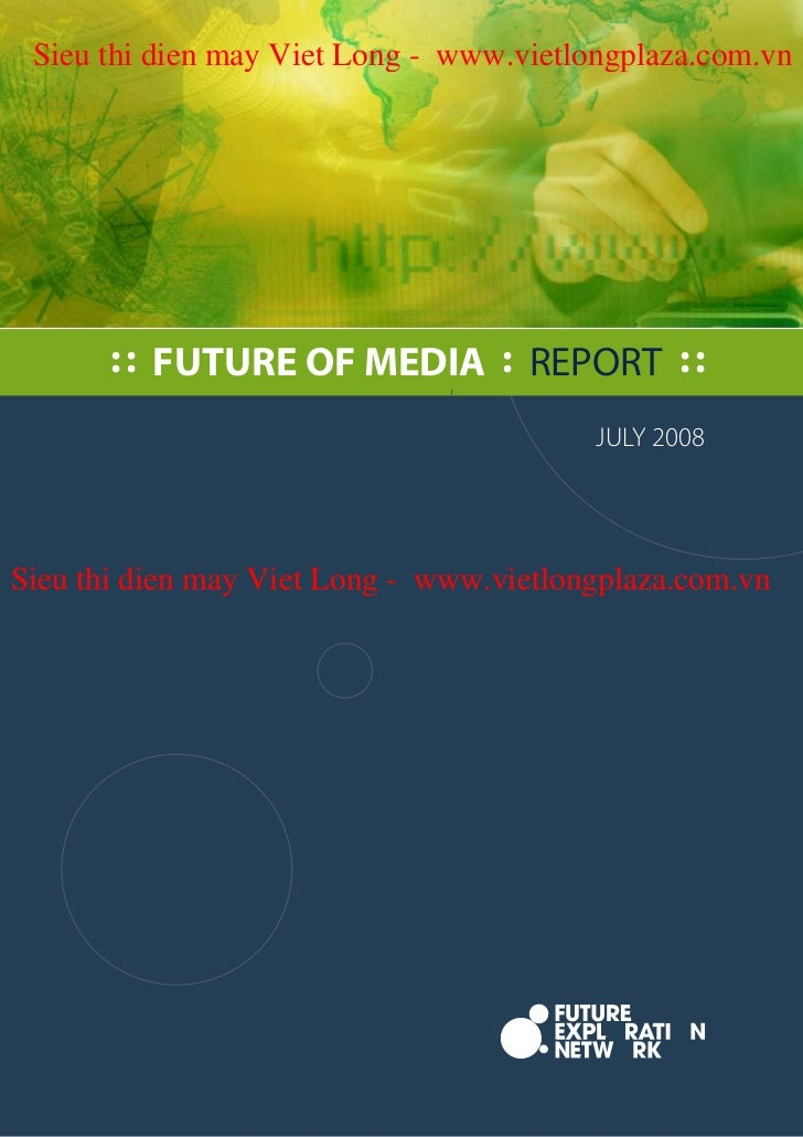 Sieu thi dien may Viet Long - www.vietlongplaza.com.vn       : : FUTURE OF MEDIA : REPORT : :                             ...