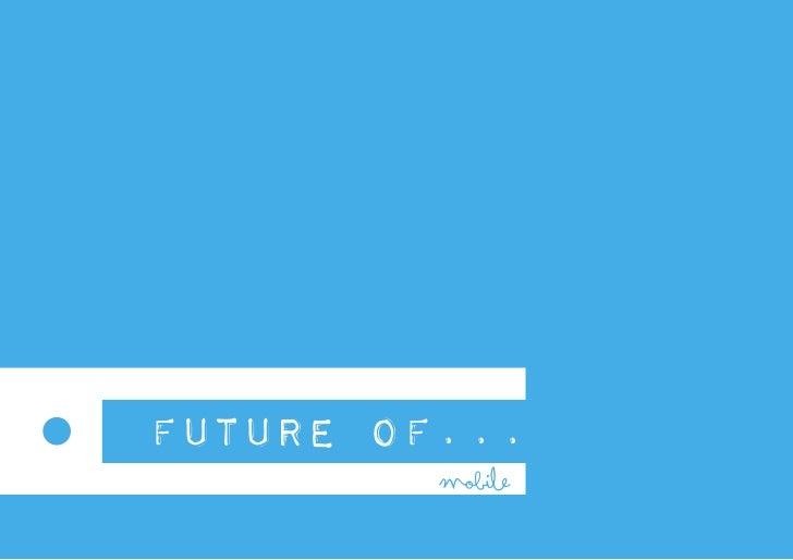 FUTURE OF...         mobile