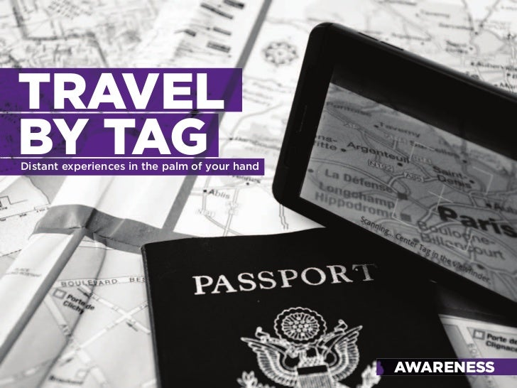 TRAVEL BY TAG distant experiences in the palm of your hand                                                    AWARENESS   ...