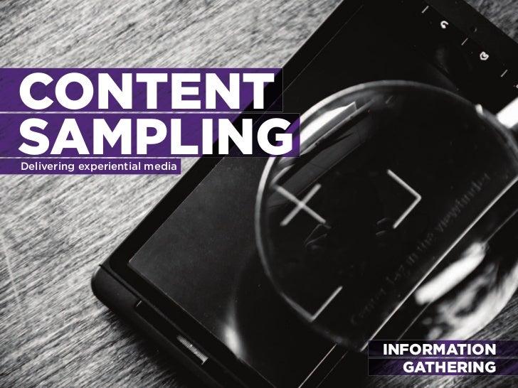 CONTENT SAMPLING delivering experiential media                                     INFORMATION www.PSFK.COM               ...