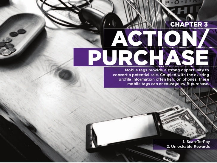 CHAPTER 3                   ACTION/                PURCHASE                      Mobile tags provide a strong opportunity ...