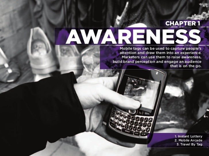 CHAPTER 1                 AWARENESS                       Mobile tags can be used to capture people's                     ...