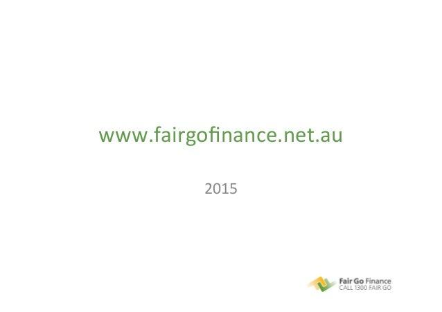 www.fairgofinance.net.au   2015