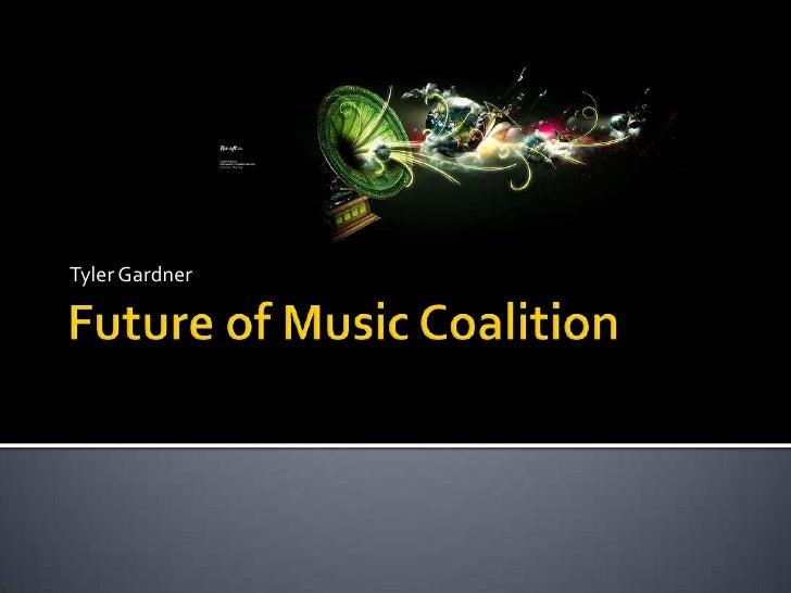 Future of Music Coalition<br />Tyler Gardner<br />
