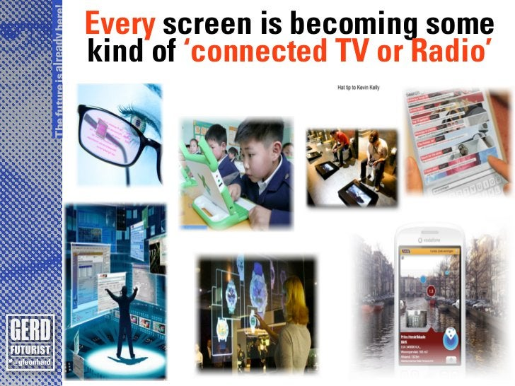 The future is already here!                              Every screen is becoming some                              kind o...