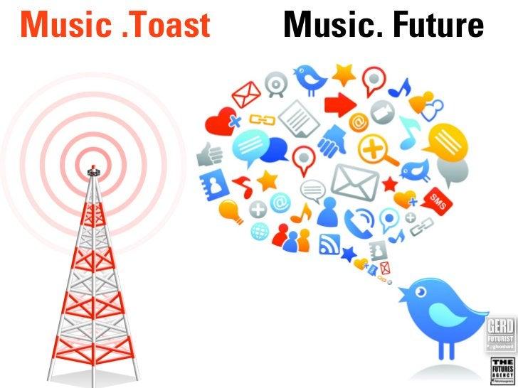Music .Toast   Music. Future