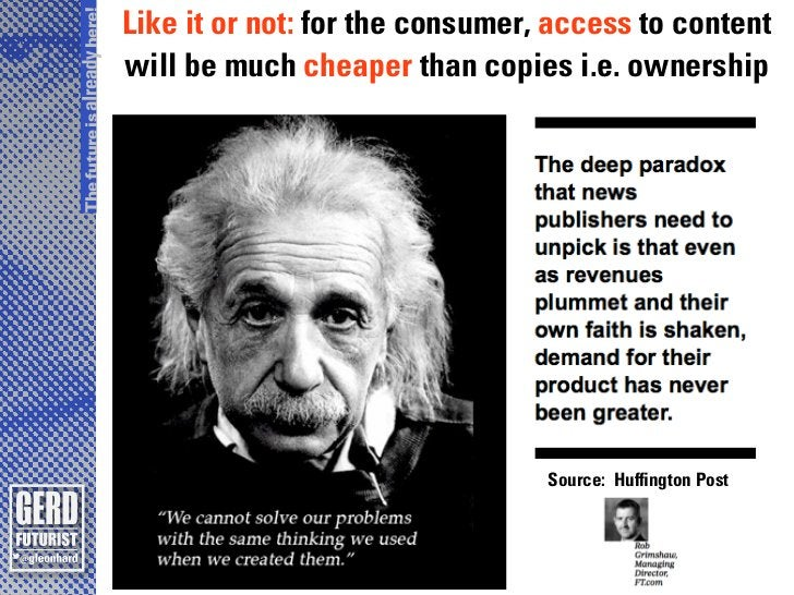 The future is already here!                              Like it or not: for the consumer, access to content              ...