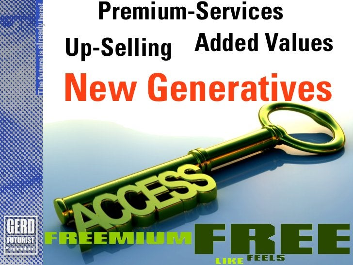 Premium-ServicesThe future is already here!                              Up-Selling Added Values                          ...