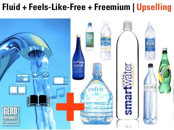Fluid + Feels-Like-Free + Freemium   Upselling             +