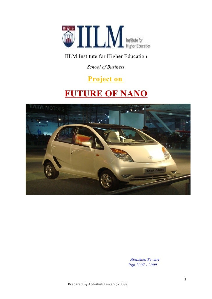 IILM Institute for Higher Education             School of Business              Project on FUTURE OF NANO                 ...