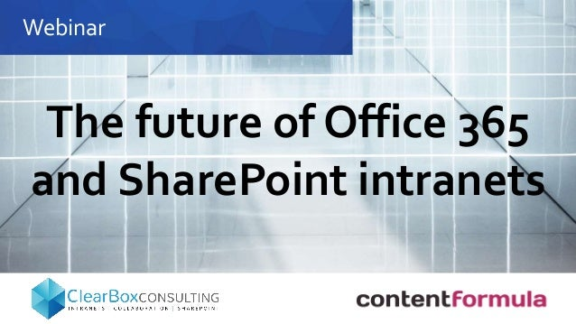Webinar The future of Office 365 and SharePoint intranets